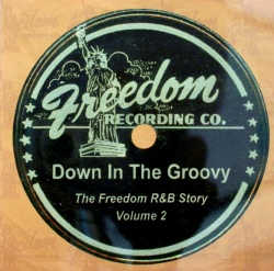 FREEDOM RECORDS R&B STORY VOL 2- Down In the Groovy