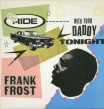 Frank Frost-(VINYL) Ride With Your Daddy Tonight