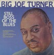 Big Joe Turner-(VINYL) Still Boss Of The Blues