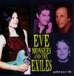 Monsees Eve & The Serpents<br>Eve & The Exiles