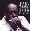 Cotton James- Mighty Long Time