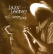 Lazy Lester- All Over You (OUT OF PRINT)