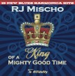 Mischo RJ-  King Of A Mighty Good Time (featuring Kid Andersen)