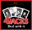 4 Jacks- Deal With It (featuring ANSON FUNDERBURGH)