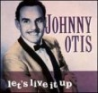 Otis Johnny- Lets Live It Up
