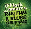 Mark Lamarrs RHYTHM & BLUES Christmas