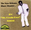 "August Joe ""Mr. Google Eyes""- The New Orleans Blues Shouter"