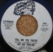 Jay Jay Taylor- Tell Me The Truth/ I'm Not Tired Yet
