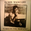 Bobby Radcliff- (VINYL) Early In The Morning--- RARE!!!