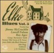 Elko Blues- Volume 3 (The Old House Of Hits)