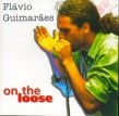Guimaraes Flavio- On The Loose