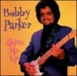 Parker Bobby- Shine Me Up