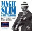 Magic Slim- Zoo Bar -Dont Tell Me About Your Troubles (Vol 1)