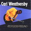 Weathersby Carl- Restless Feeling (USED)