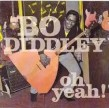 Bo Diddley- Oh Yeah