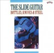 The Slide Guitar-(VINYL) Bottles Knives & Steel