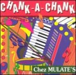 Chez Mulates Chank A Chank