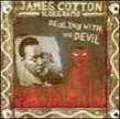 Cotton James-Dealing With The Devil
