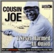 Cousin Joe- I Never Harmed An Onion