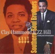 Hammond Clay Zz Hill-  Southern Soul Brothers