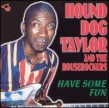 Taylor Hound Dog- Have Some Fun