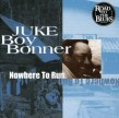 Bonner Juke Boy- Nowhere To Run