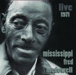 McDowell Mississippi Fred- Live 1971