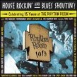 House Rockin & Blues Shoutin- RHYTHM ROOM BLUES Vol. 2