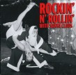 Rockin & Rollin With Santa Claus- Compiled by Mark Lamar