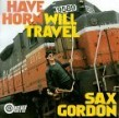 Sax Gordon- Have Horn Will Travel