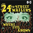 24th Street Wailers- Where Evil Grows