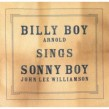 Arnold Billy Boy- Sings Sonny Boy (John Lee Williamson)