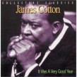 Cotton James-(USED) It Was A Very Good Year (Live)