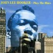 Hooker John Lee- Plays The Blues (CHESS)