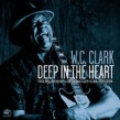 Clark W C-Deep In The Heart