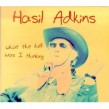 Adkins Hasil- What The Hell Was I Thinking