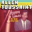 Toussaint Allen- Happy Times In New Orleans