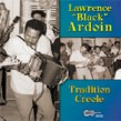 Ardoin Lawrence Black-Tradition Creole