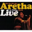 Franklin Aretha- Live In Philly 1972 (LTD Edition release)