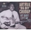 Crudup Arthur Big Boy- (2CDS) My Baby Left Me