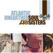 ATLANTIC Unearthed- Soul Sisters