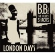 BB & The Blues Shacks- London Days