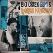 Big Creek Slim & Rodrigo Mantovani- First Born