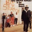 Kinsey Big Daddy- Bad Situation