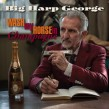 Big Harp George- Wash My Horse In Champagne