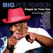 Big Pete Pearson- FINGER IN YOUR EYE