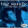 Big Sandy & His Fly-Rite Trio- Fly Right With....