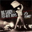 Big Sandy & Fly Right Boys- Its Time