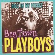 Big Town Playboys- Hole In My Pocket