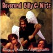 Wirtz Rev Billy C- Songs Of Faith And Inflammation